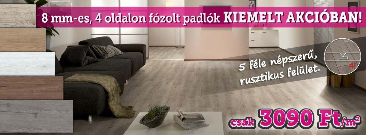8 mm-es, 4 oldalon fózolt laminált padlók Kiemelt akcióban!
